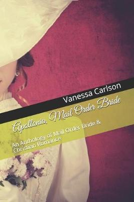 Apollonia, Mail Order Bride by Vanessa Carlson