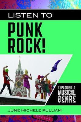 Listen to Punk Rock! by June Michele Pulliam