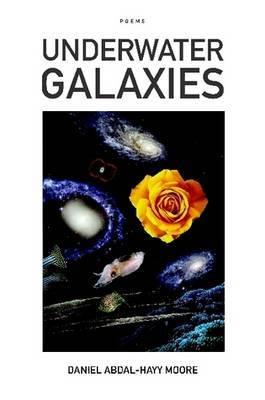 Underwater Galaxies / Poems by Daniel Abdal-Hayy Moore image