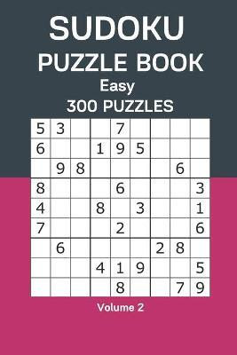 Sudoku Puzzle Book Easy by James Watts