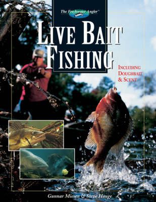 Live Bait Fishing: Including Doughbait and Scent by Gunnar Miesen