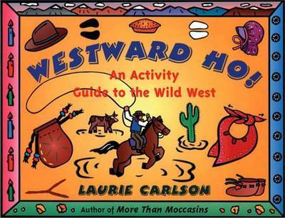Westward Ho! by Laurie Carlson