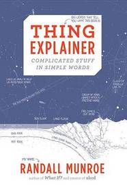 Thing Explainer by Randall Munroe