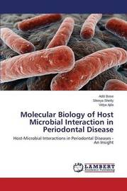 Molecular Biology of Host Microbial Interaction in Periodontal Disease by Bose Aditi
