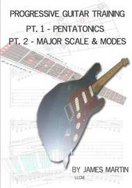Progressive Guitar Training Pts. 1 & 2 - Pentatonic and Diatonic Scales by James Martin