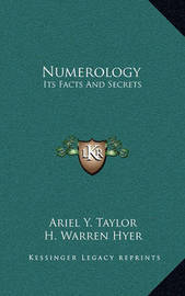 Numerology: Its Facts and Secrets by Ariel Y. Taylor