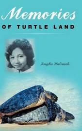 Memories of Turtle Land by Tengku Halimah