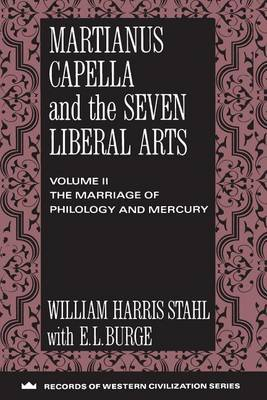 Martianus Capella and the Seven Liberal Arts by William Harris Stahl