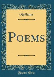 Poems (Classic Reprint) by Meditatus Meditatus image