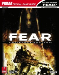 F.E.A.R.:First Encounter Assault Recon - Prima Official Games Guide image