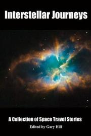 Interstellar Journeys by Gary Hill