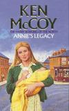 Annie's Legacy by Ken McCoy