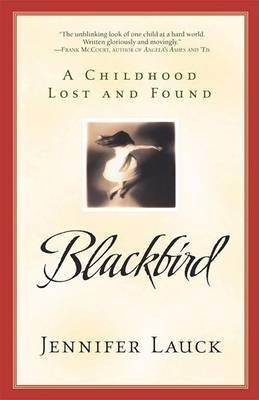 Blackbird: The Story of a Daughter Lost and Found by Jennifer Lauck image