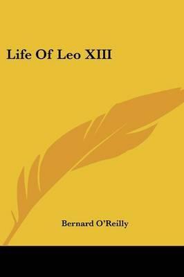 Life of Leo XIII by Bernard O'Reilly image