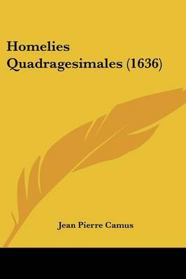 Homelies Quadragesimales (1636) by Jean Pierre Camus image