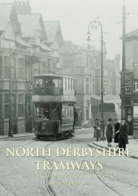 North Derbyshire Tramways by Barry M Marsden