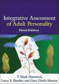 Integrative Assessment of Adult Personality, Third Edition by T.Mark Harwood