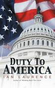 Duty to America by Ian Laurence