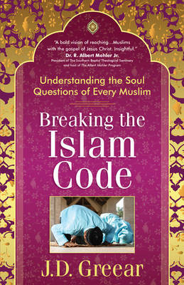 Breaking the Islam Code by J D Greear