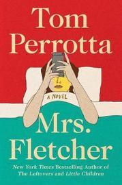 Mrs. Fletcher by Tom Perrotta