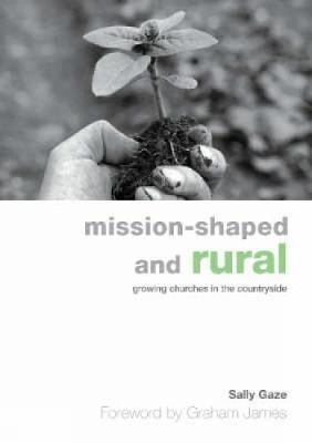 Mission-shaped and Rural by Sally Gaze