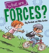 Discovering Science: What are Forces? by Kay Barnham