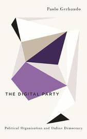 The Digital Party by Paolo Gerbaudo