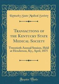 Transactions of the Kentucky State Medical Society by Kentucky State Medical Society image