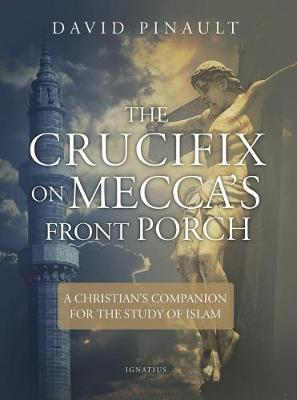 The Crucifix on Mecca's Front Porch by David Pinault