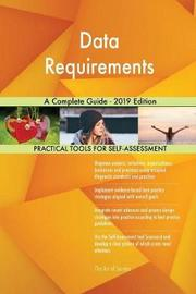Data Requirements A Complete Guide - 2019 Edition by Gerardus Blokdyk image
