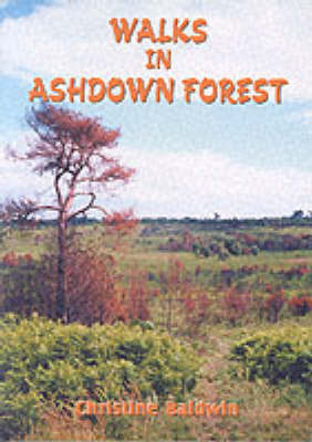Walks in Ashdown Forest by Christine Baldwin image