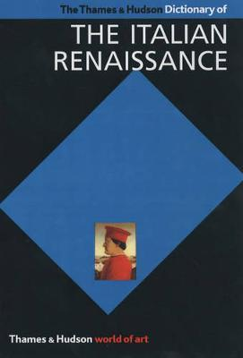 The Thames & Hudson Dictionary of the Italian Renaissance