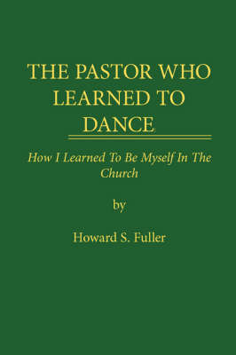 THE Pastor Who Learned to Dance by Howard S. Fuller image