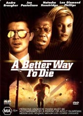 A Better Way To Die on DVD