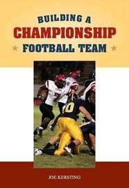 Building a Championship Football Program by Joe Kersting image