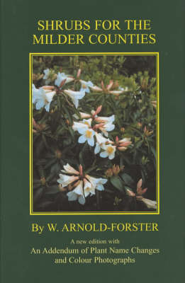 Shrubs for the Milder Counties by W Arnold-Forster