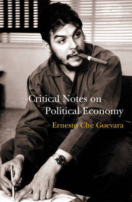 Critical Notes On Political Economy by Che Guevara