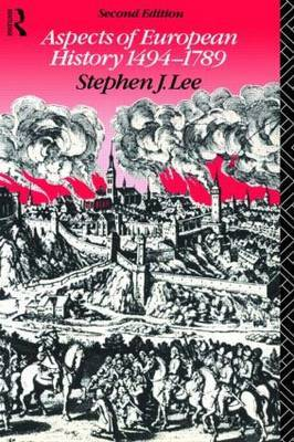 Aspects of European History 1494-1789 by Stephen J Lee image