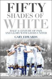 Fifty Shades of White by Gary Edwards