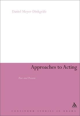 Approaches to Acting by Daniel Meyer-Dinkgrafe image