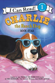 Charlie the Ranch Dog: Rock Star by Ree Drummond