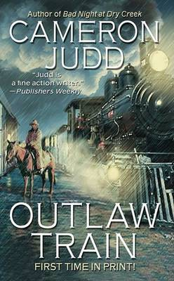 Outlaw Train by Cameron Judd