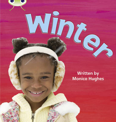 Bug Club Phonics Non-fiction Set 11 Winter by Monica Hughes