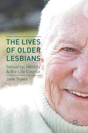 The Lives of Older Lesbians by Jane Traies