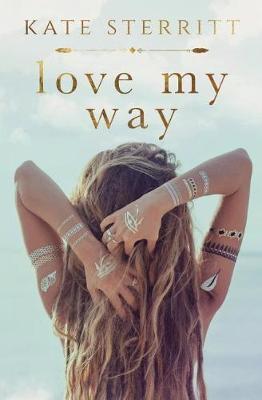 Love My Way by Kate Sterritt