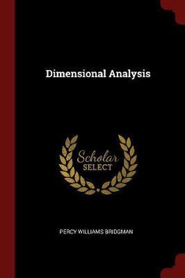 Dimensional Analysis by Percy Williams Bridgman