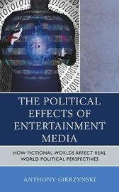The Political Effects of Entertainment Media by Anthony Gierzynski