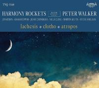 Lachesis/Clotho/Atropos by HARMONY ROCKETS WITH SPECIAL GUEST PETER WALKER