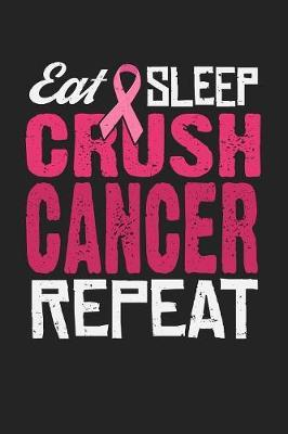 Eat Sleep Crush Cancer Repeat by Tommy Stork image