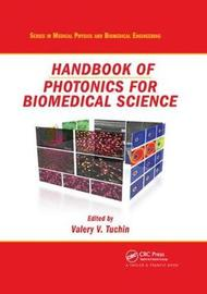 Handbook of Photonics for Biomedical Science
